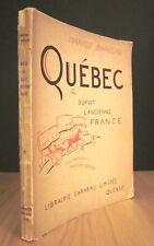 QUÉBEC OÙ SURVIT L'ANCIENNE FRANCE. PAR MARIUS BARBEAU.