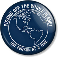 """Pissing off the whole planet one person at a time 1"""" 25mm Pin Button Badge Geek"""