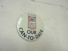 """metal pinback button budweiser our can to date beer 3"""" diameter"""