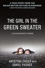 The Girl in the Green Sweater : A Life in Holocaust's Shadow by Daniel...