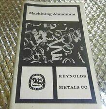Reynolds Metal Co 1964 Machining Aluminum Book Paperback Manual