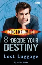 Doctor Who: Lost Luggage: Decide Your Destiny: Story 1 By Colin Brake