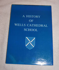 A History of Wells Cathedral School - Somerset England