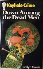 Down Among the Dead Men - Evelyn Harris; PB (Keyhole Crime 1981)