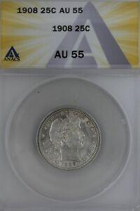 1908  .25  ANACS   AU 55   Barber Quarter, Liberty Head Quarter, Barber 25c,