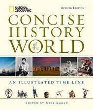 National Geographic Concise History of the World: An Illustrated Time Line by National Geographic Society (Hardback, 2013)