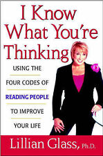 I Know What Youre Thinking: Using the Four Codes of Reading People to Improve Yo
