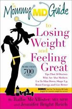 The Mommy MD Guide to Losing Weight and Feeling Great: More than 700 tips that 5