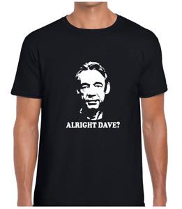 ALRIGHT DAVE? FUNNY MENS T SHIRT TOP JOKE RETRO BRITISH COMEDY GIFT PRESENT IDEA