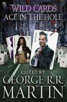 (Good)-Wild Cards: Ace in the Hole (Wild Cards 6) (Paperback)-Martin, George R.R