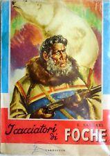 SALGARI CARROCCIO 1961 COLLANA NORD OVEST N.75 I CACCIATORI DI FOCHE