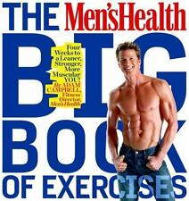 The Men's Health Big Book of Exercises : Four Weeks to a Leaner, Stronger, More
