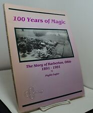100 Years of Magic - The Story of Barberton Ohio 1891 - 1991 by Phyllis Taylor