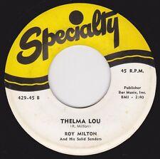 "ROY MILTON - ""THELMA LOU"" b/w ""SO TIRED"" on SPECIALTY (VG+)"