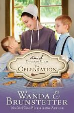 Amish Cooking Class - The Celebration by Brunstetter, Wanda E.