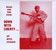 Down With Liberty-Up With Chains! - Chain & The Gang (2009, CD NIEUW)
