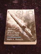 Mark Roberts - Sub an oral history of us navy submarines sailors' own stories