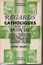 REGARDS CATHOLIQUES SUR LE MONDE   DOMINIQUE AUVERGNE  1938  */*