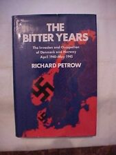 THE BITTER YEARS: INVASION AND OCCUPATION OF DENMARK/NORWAY APRIL 1940-MAY 1945