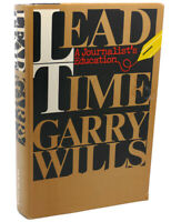 Garry Wills LEAD TIME :   A Journalist's Education 1st Edition 1st Printing