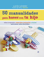 50 manualidades para hacer con tu hijo. ENVÍO URGENTE (ESPAÑA)