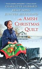 An Amish Christmas Quilt by Charlotte Hubbard, Jennifer Beckstrand, Kelly Long