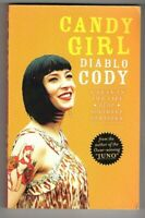 CANDY GIRL ~ A Year in the Life of an Unlikely Stripper ~ by Diablo Cody