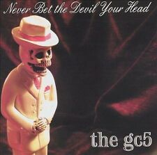 Never Bet the Devil Your Head by The GC5 (CD, Jul-2002, Thick)