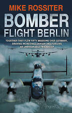 Bomber Flight Berlin by Mike Rossiter (Paperback)