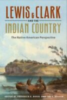 Lewis and Clark and the Indian Country : The Native American Perspective