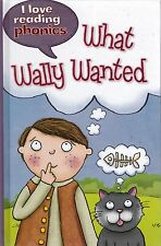I Love Reading Phonics Level 6: What Wally Wanted by Louise Goodman - New Book