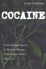 Cocaine : From Medical Marvel to Modern Menace in the United States 1884-1920