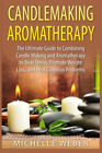 Weber Michelle-Candlemaking Aromatherapy Book New