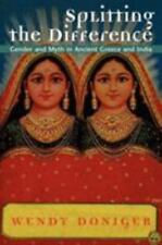 Splitting the Difference : Gender and Myth in Ancient Greece and India by...