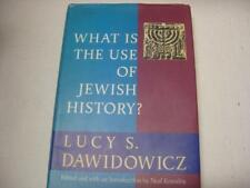 What Is the Use of Jewish History? by Lucy S. Dawidowicz