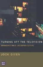 Turning Off the Television: Broadcasting's Uncertain Future-ExLibrary
