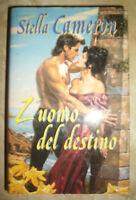 STELLA CAMERON - L'UOMO DEL DESTINO - ED:EUROCLUB - PRIMA EDIZIONE:1998  (XR)