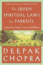 The Seven Spiritual Laws for Parents: Guiding Your Children to Success and Fulfi