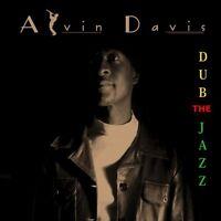Alvin Davis - Dub The Jazz [CD]