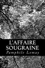 L' affaire Sougraine by Pamphile Lemay (2012, Paperback)