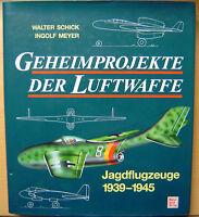 Geheimprojekte der Luftwaffe Band 1 Jagdflugzeuge 1939-45 Bildband Buch