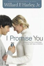 I Promise You: Preparing for a Marriage That Will Last a Lifetime by Willard F.J
