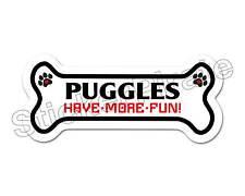 Puggles Have More Fun Dog Bone Bumper Sticker Decal Db 312