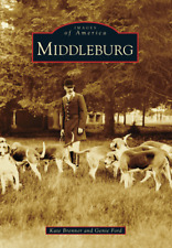 Middleburg [Images of America] [VA] [Arcadia Publishing]