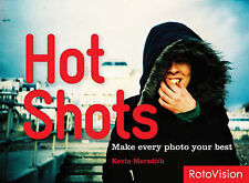 Hot Shots: How to Refresh Your Photos by Kevin Meredith (Paperback, 2008)