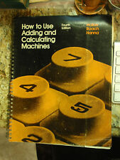 How to Use Adding and Calculating Machines      Walker,Roach & Hanna