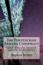 NEW The Portencross Armada Conspiracy: (And How the Spanish Landed in Ayrshire)