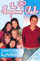 The Sleepover Club (2) - The Sleepover Club at Lyndsey's: Definitely Not For Boy