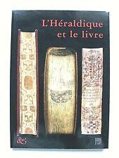 L'HÉRALDIQUE ET LE LIVRE . PASTOUREAU . SOMOGY ÉDITIONS D'ART . 2002