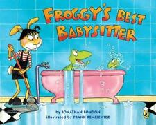 Froggy's Best Babysitter: By Jonathan London